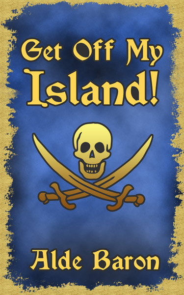 e-Book Cover for Get Off My Island, a pirate adventure story.